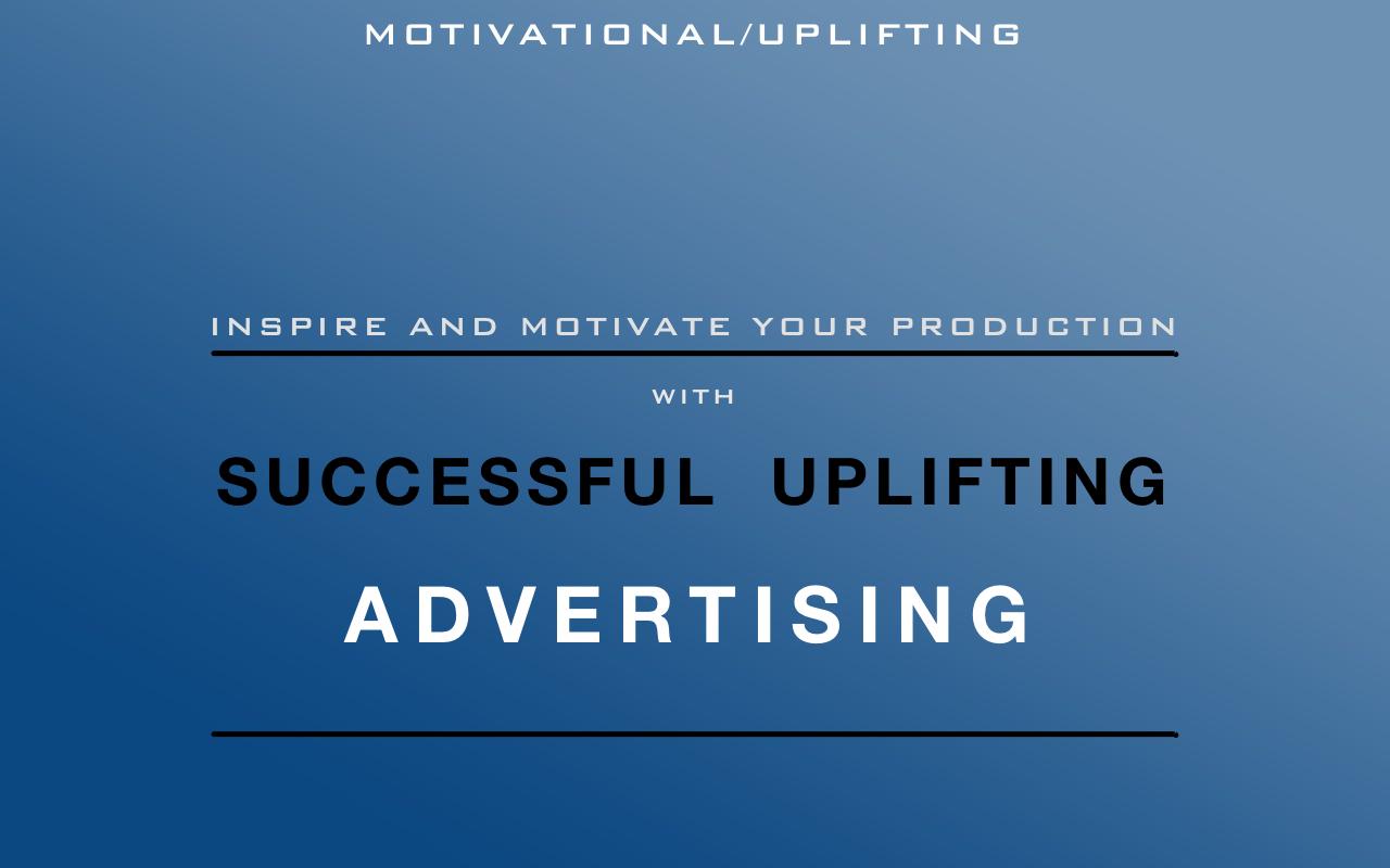 Successful Uplifting Advertising - 4