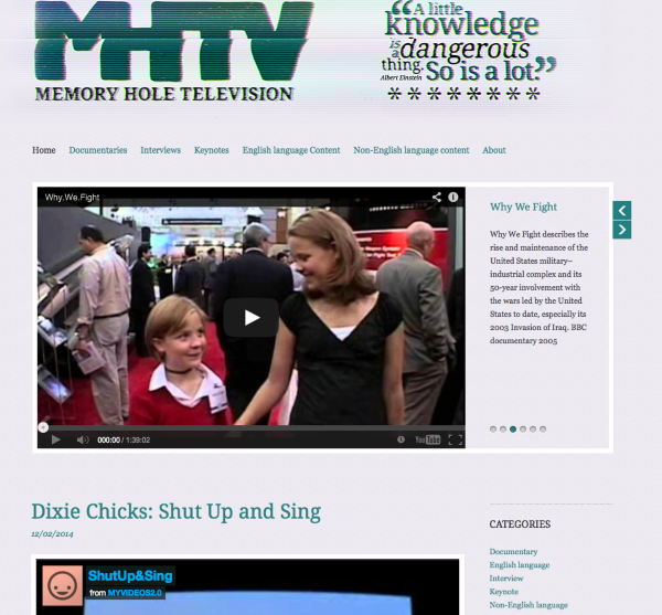 Memory Hole TV A selection of independent video content that shows the compexity of the world we live in