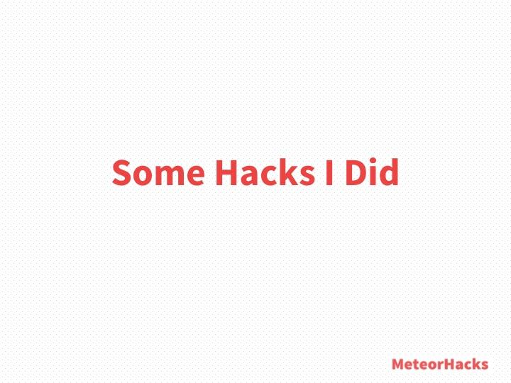 Some Hacks I Did