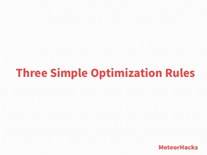 Three Simple Optimization Rules